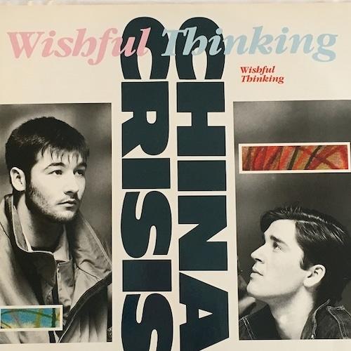 【12inch・英盤】China Crisis / Wishful Thinking