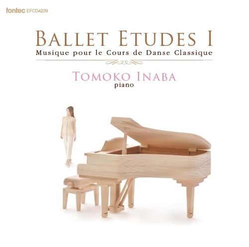 バレエレッスンCD BALLET ETUDES I 稲葉智子ピアノ