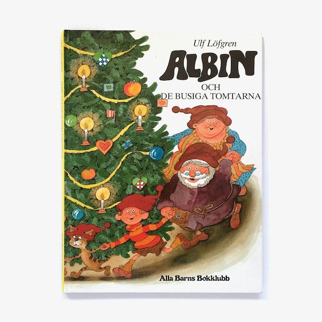 ウルフ・ルーフグレーン「Albin och de busiga tomtarna(アルビンとおさわがせトムテたち)」《1991-01》