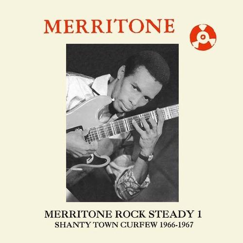 【ラスト1/LP】V.A. - Merritone Rock Steady 1: Shanty Town Curfew 1966-1967