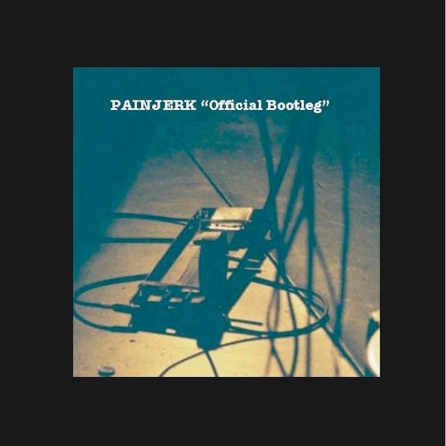 PAINJERK - Official Bootleg(CDR)