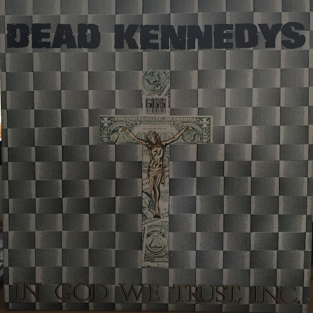 In God We Trust  Inc / Dead Kennedys