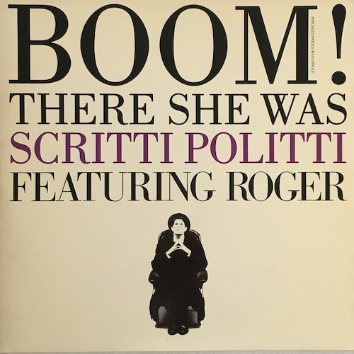【12inch・米盤】Scritti Politti featuring Roger  /  Boom! There She Was