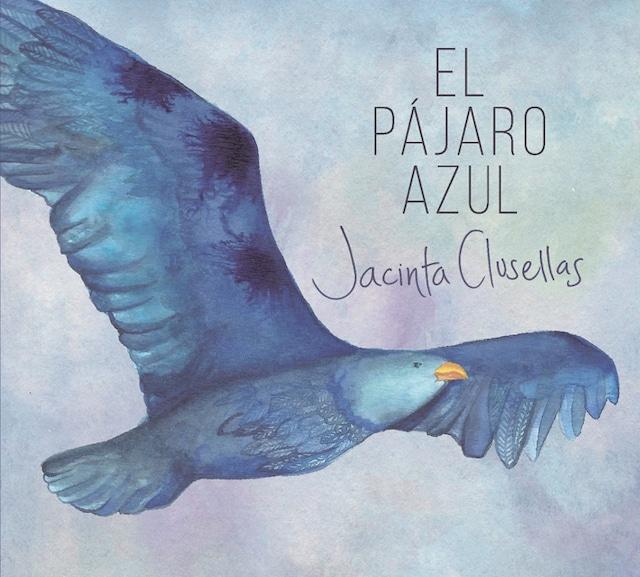 Jacinta Clusellas「El Pájaro Azul(エル・パハロ・アズール〜青い鳥)」(RIP CURL RECORDINGS)[CD+CD-R]