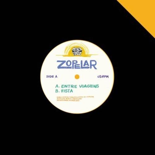 """【7""""】Zopelar - Entre Viagens / Vista"""