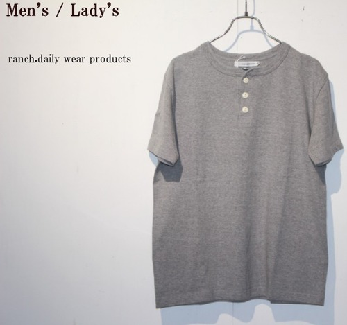ranch.daily wear products 度詰め天竺半袖ヘンリーネック(GRAY) 【Men's】