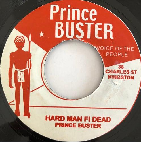 Prince Buster(プリンスバスター) - Hard Man Fi Dead【7'】