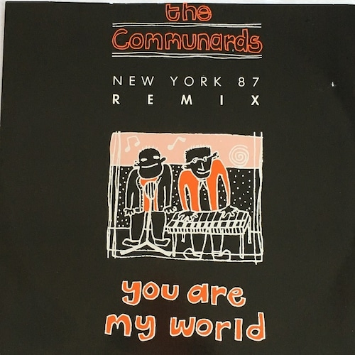 【12inch・英盤】The Communards / You Are My World (New York 87 Remix)