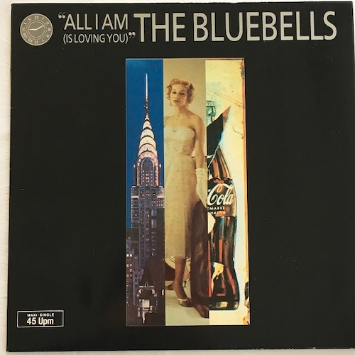 【12inch・独盤】The Bluebells / All I Am (Is Loving You)