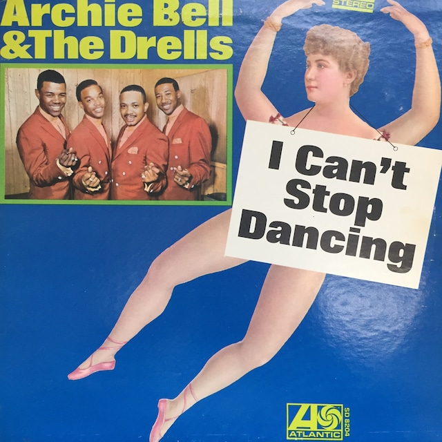 Archie Bell & The Drells – I Can't Stop Dancing