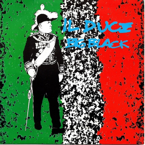 【7inch・米盤】Big Black  /  Il Duce