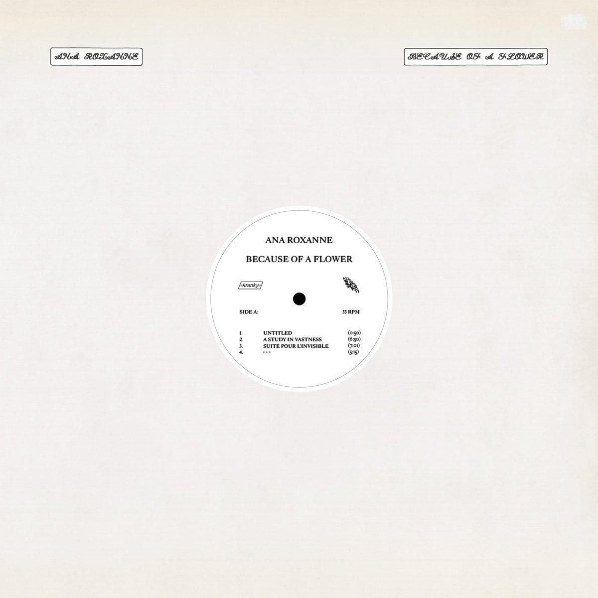 Ana Roxanne - Because of a Flower (LP)