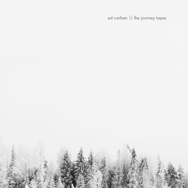 Ed Carlsen「The Journey Tapes」(moderna records)