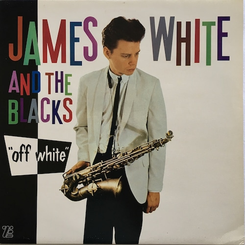【LP・英盤】James White & The Blacks / Off White