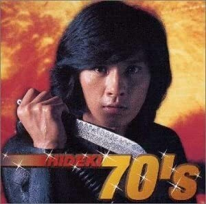『HIDEKI 70's』西城秀樹