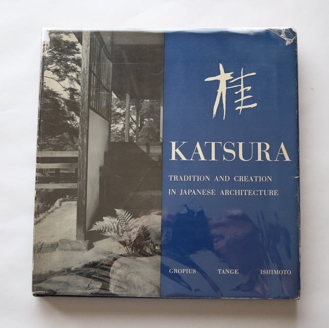 Katsura; tradition and creation in Japanese architecture  / Ishimoto, Yasuhiro