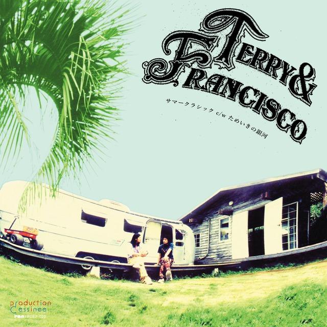 テリー&フランシスコ (Terry & Francisco) -サマークラシック / ためいきの銀河