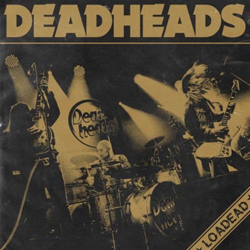 """DEADHEADS """"Loaded"""""""