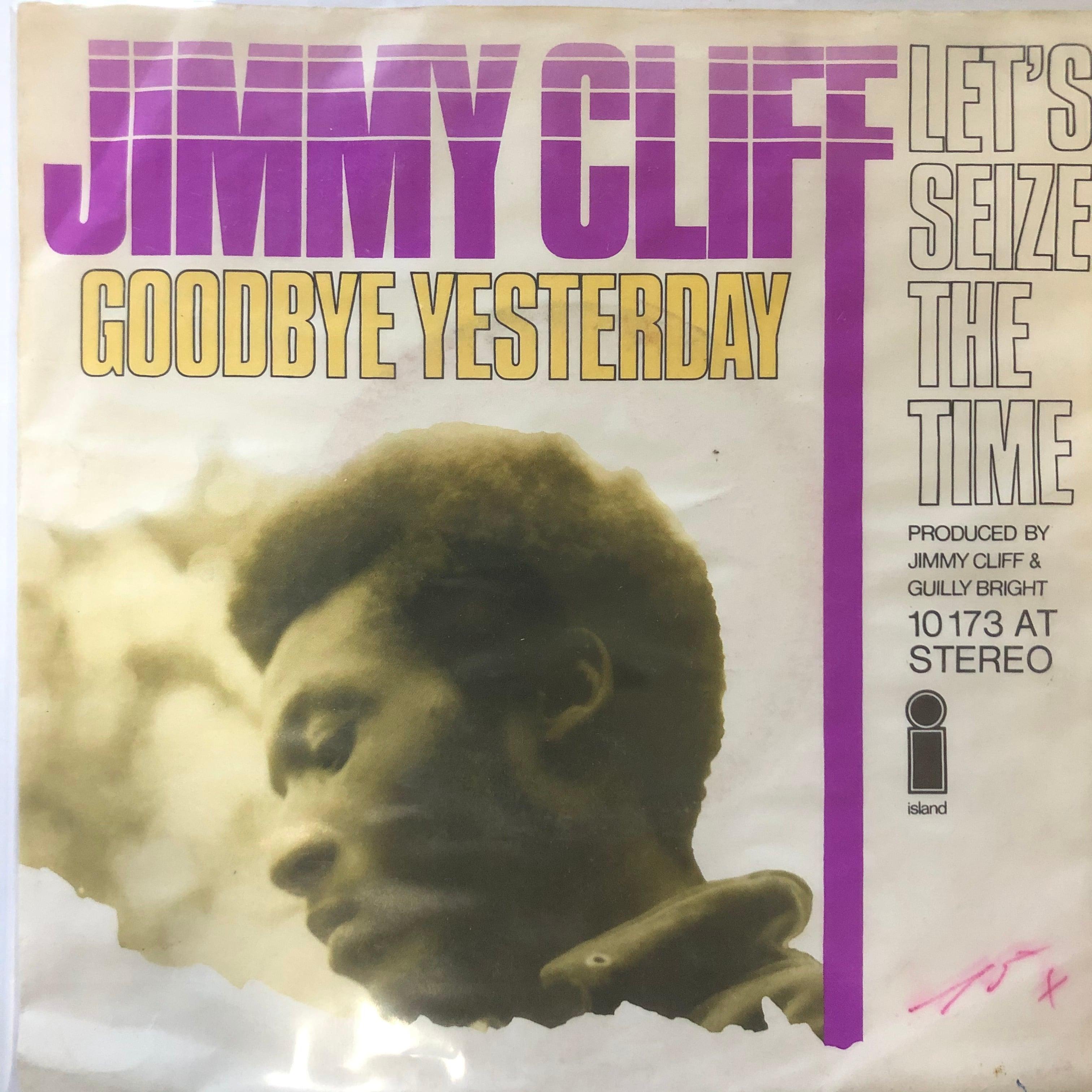 Jimmy Cliff - Goodbye Yesterday【7-20608】