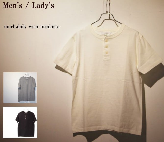 ranch.daily wear products 度詰め天竺半袖ヘンリーネック(WHITE) 【Men's】