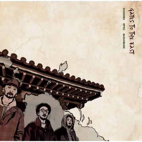 【CD】Shinobi, Epic, & BudaMunk - Gates To The East