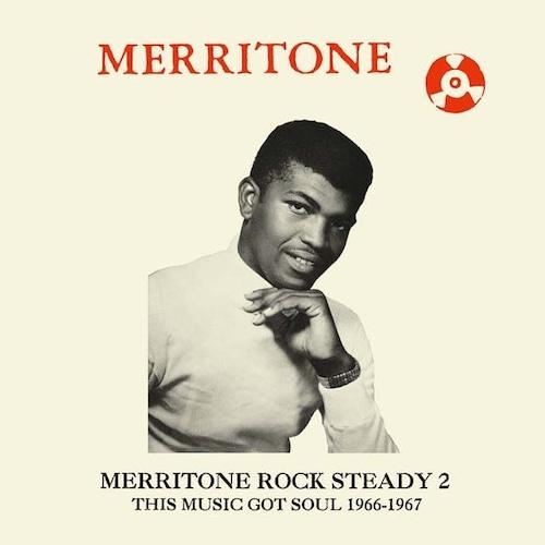 【ラスト1/LP】V.A. - Merritone Rock Steady 2: This Music Got Soul 1966-1967