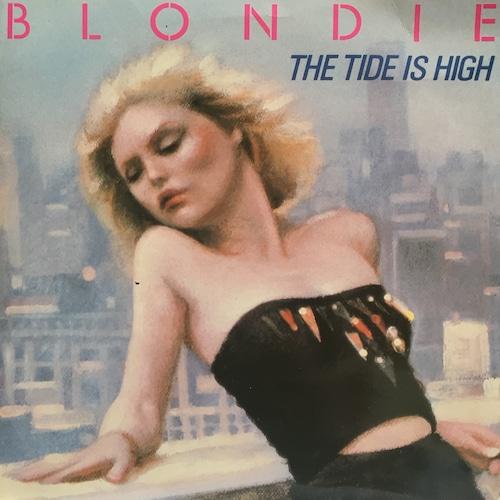 Blondie – The Tide Is High