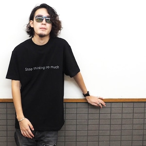 WillxWill Stop thinking too much T-shirts Black