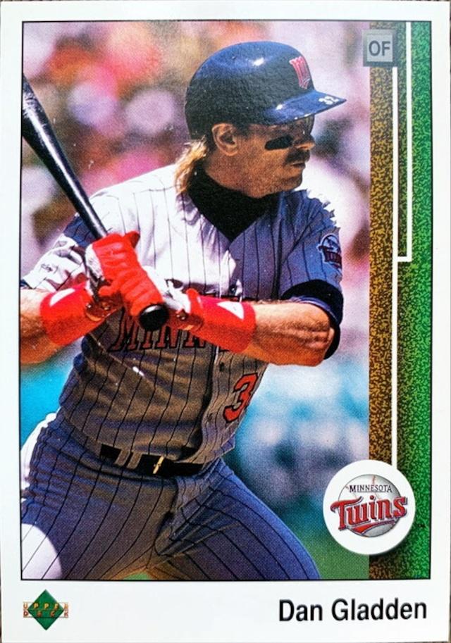 MLBカード 89UPPERDECK Dan Gladden #400 TWINS