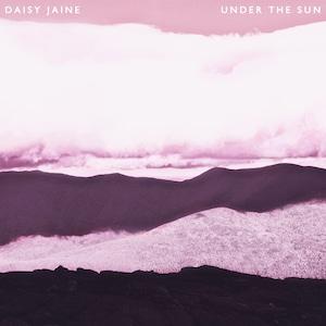 Daisy Jaine - Under the Sun (CD)