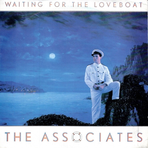 【7inch・英盤】The Associates  /  Waiting For The Loveboat