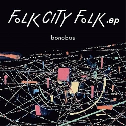 """bonobos """"FOLK CITY FOLK .ep"""""""