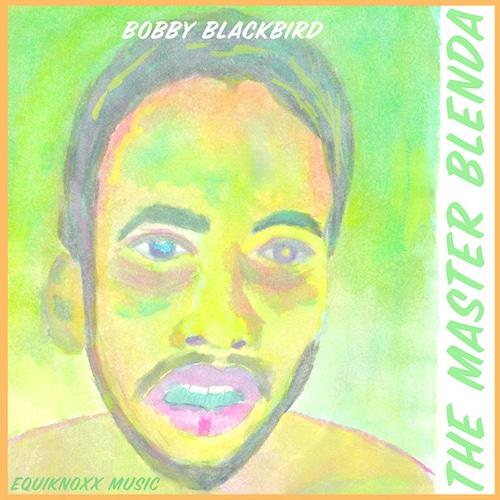 """【10""""】Bobby Blackbird - The Master Blenda"""