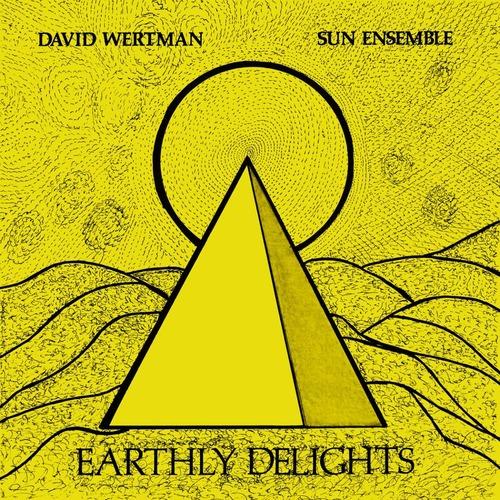 【LP】David Wertman & Sun Ensemble - Earthly Delights