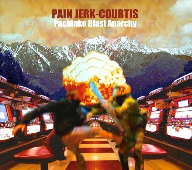 PainJerk / Courtis – Pachinko Blast Anarchy(CD)