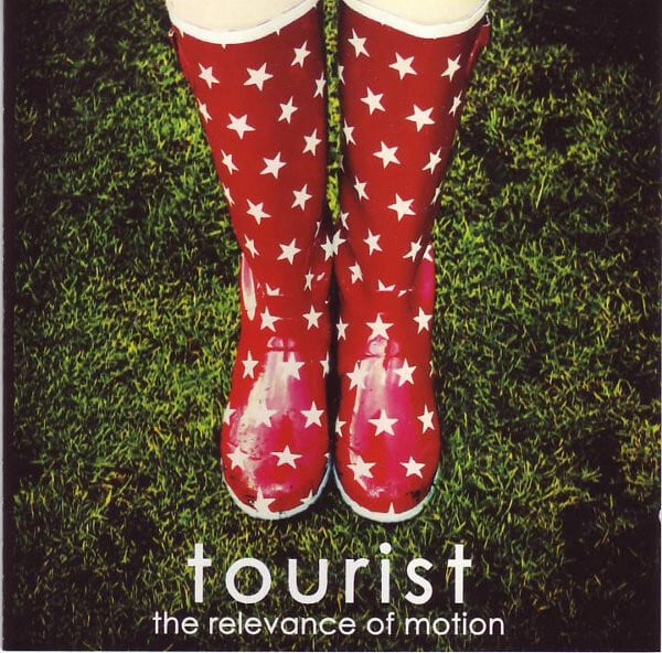 """TOURIST """"the relevance of motion"""" (輸入盤)"""