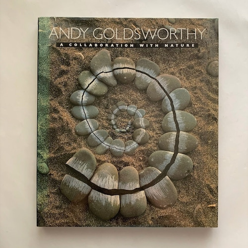 A Collaboration with Nature / Andy Goldsworthy / アンディ・ゴールズワージー