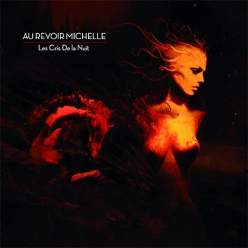 """AU REVOIR MICHELLE """"Les Cris De La Nuit"""" (輸入盤)"""