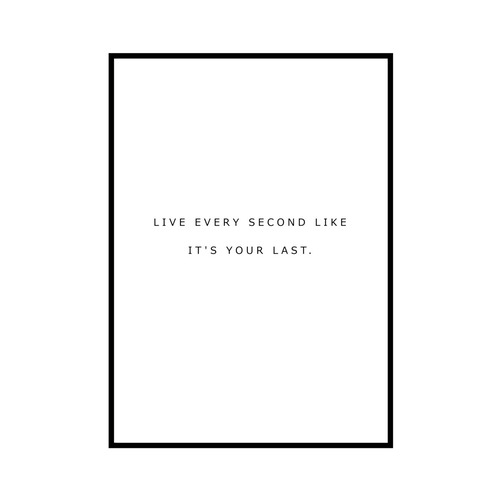 """""""LIVE EVERY SECOND..."""" INSPIRATIONシリーズ [SD-000583] A4サイズ ポスター単品"""