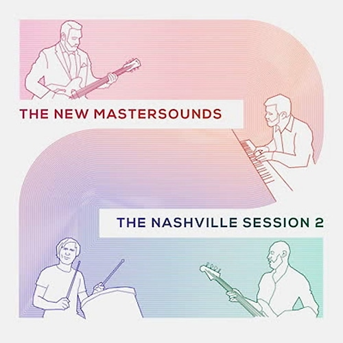 【LP】The New Mastersounds - The Nashville Session 2