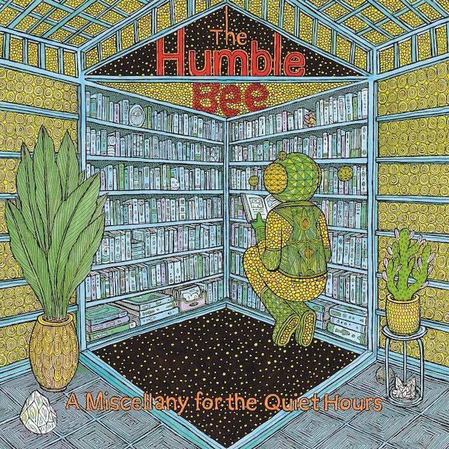 【レコード】The Humble Bee - A Miscellany for the Quiet Hours(Astral Industries)