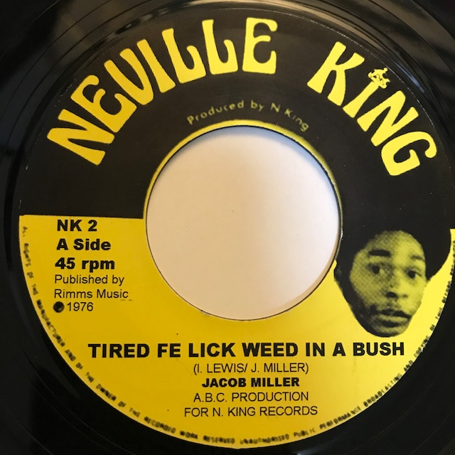 Jacob Miller - Tired Fe Lick Weed In A Bush【7-10850】