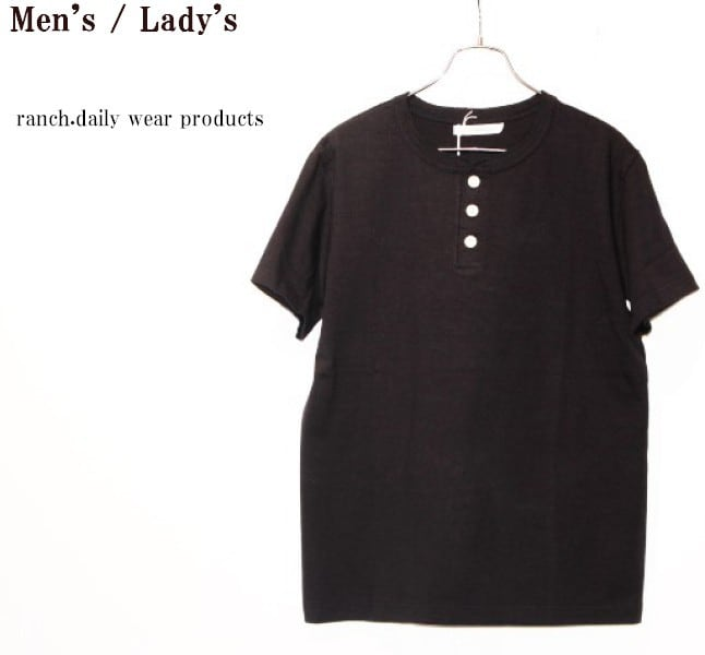 ranch.daily wear products 度詰め天竺半袖ヘンリーネック(BLACK) 【Men's】