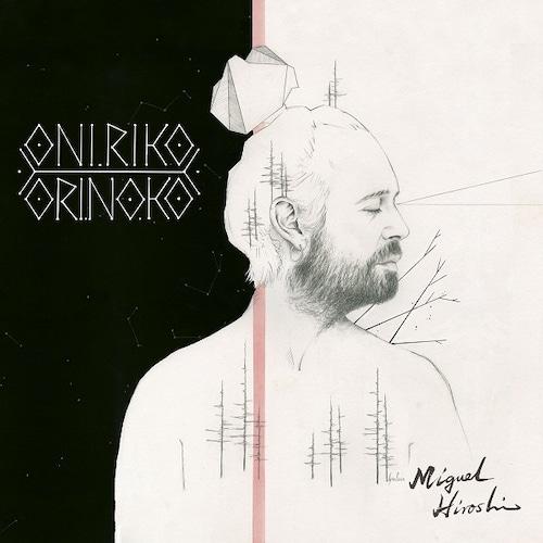 【LP】Miguel Hiroshi - Oníriko Orinoko -LP-
