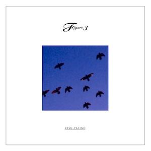 FIGARO 3 (EXTENDED DIGITAL VER.) / YASU-PACINO