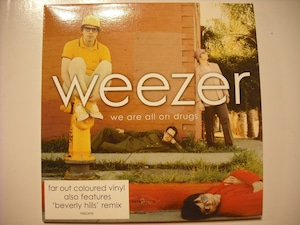 """【7""""】WEEZER / WE ARE ALL ON DRUGS"""