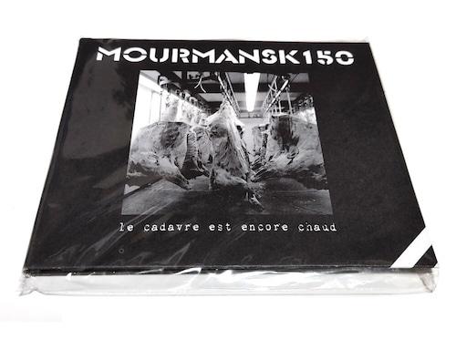 [USED][*] Mourmansk 150 - Le Cadavre Est Encore Chaud (2006) [CD-R]