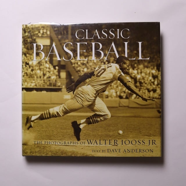 Classic Baseball  The Photographs of Walter Iooss Jr.  /  Dave Anderson / Walter Iooss