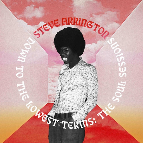 【LP】Steve Arrington - Down to the Lowest Terms: The Soul Sessions