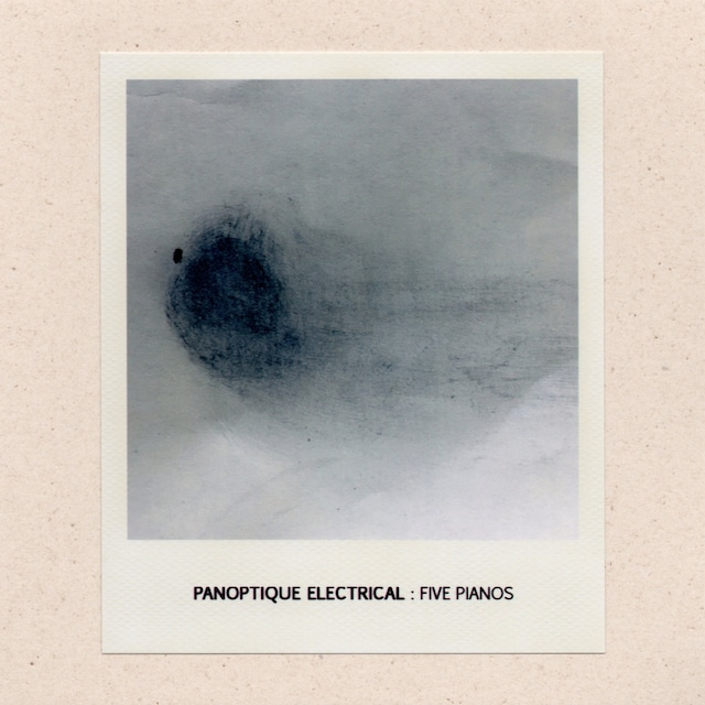 【CD-R】Panoptique Electrical - Five Pianos(sound in silence)